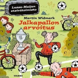 Widmark, Martin - Jalkapallon arvoitus. Lasse-Maijan etsivätoimisto, äänikirja
