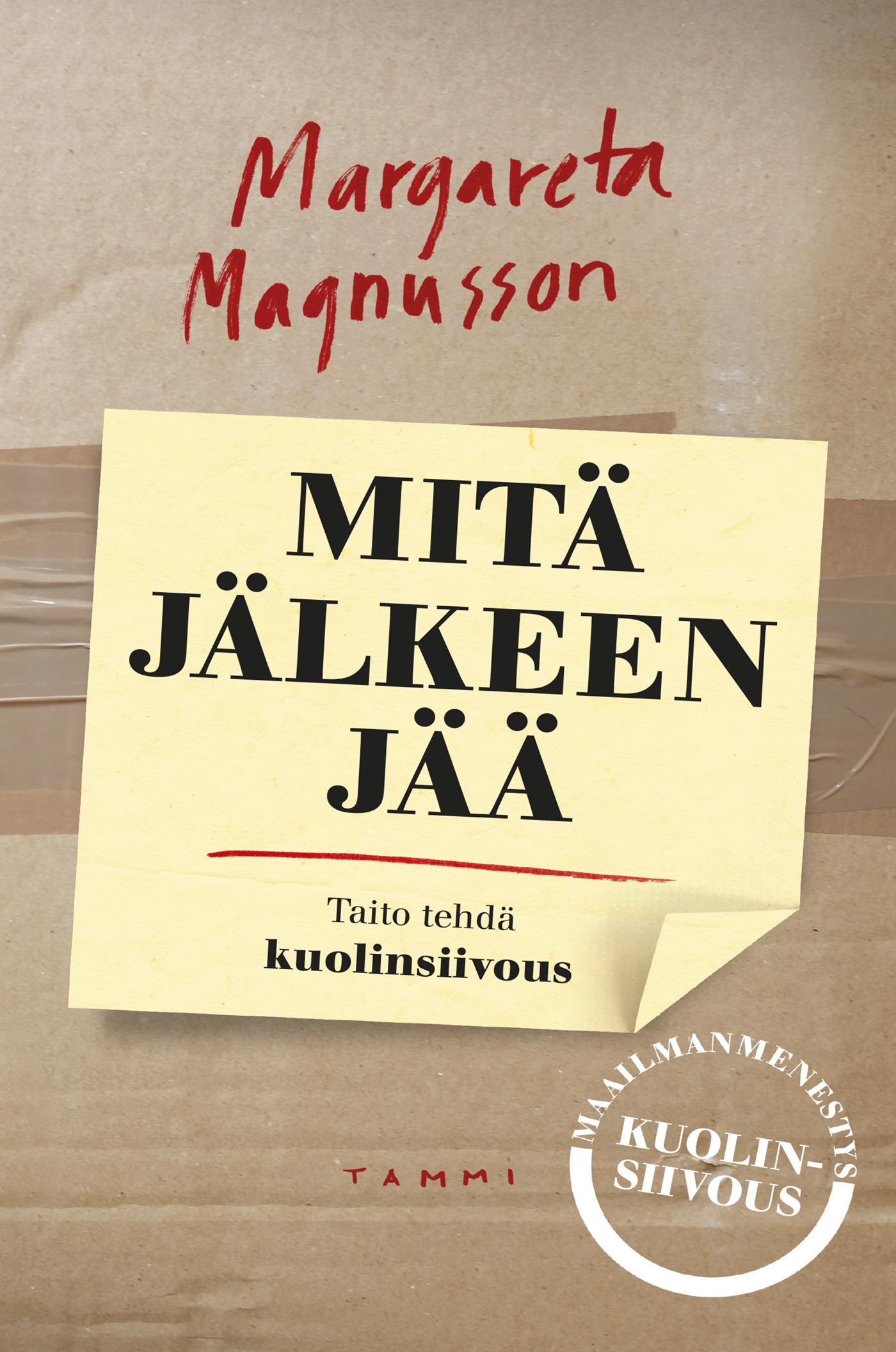 Magnusson, Margareta - Mitä jälkeen jää - Taito tehdä kuolinsiivous, e-kirja
