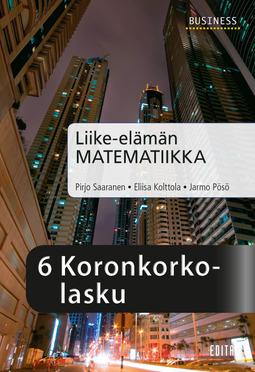 Kolttola, Eliisa - Liike-elämän matematiikka, luku 6 Koronkorkolasku, e-kirja