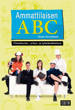 Pursiainen, Sirpa - Ammattilaisen ABC. Yhteiskunta-, yritys- ja työelämätietous, e-kirja