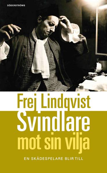 Lindqvist, Frej - Svindlare mot sin vilja, ebook