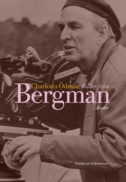 Ödman, Charlotta - Bilder från Bergman, ebook