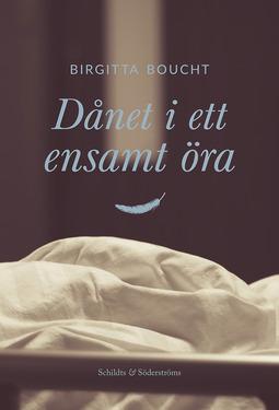 Boucht, Birgitta - Dånet i ett ensamt öra, ebook