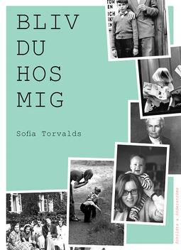 Torvalds, Sofia - Bliv du hos mig, ebook