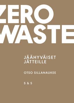 Sillanaukee, Otso - Zero Waste: Jäähyväiset jätteille, e-kirja