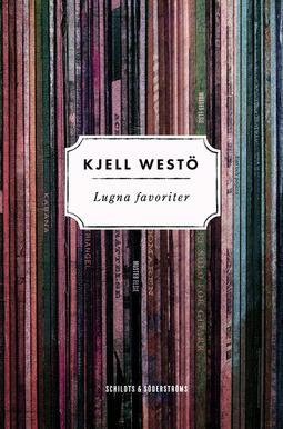 Westö, Kjell - Lugna favoriter, ebook