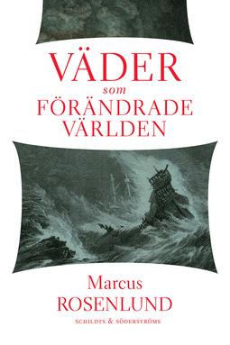 Rosenlund, Marcus - Väder som förändrade världen, ebook