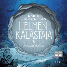 Erlandsson, Karin - Helmenkalastaja, äänikirja