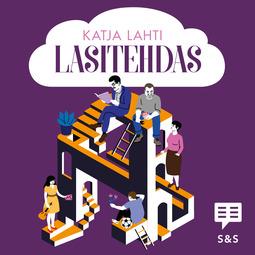 Lahti, Katja - Lasitehdas, äänikirja