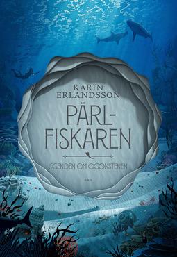 Erlandsson, Karin - Pärlfiskaren, ebook