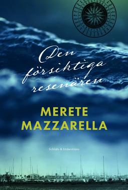 Mazzarella, Merete - Den försiktiga resenären, ebook