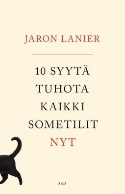 Lanier, Jaron - 10 syytä tuhota kaikki sometilit nyt, e-kirja