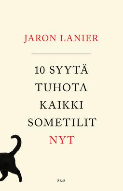 Lanier, Jaron - 10 syytä tuhota kaikki sometilit nyt, äänikirja