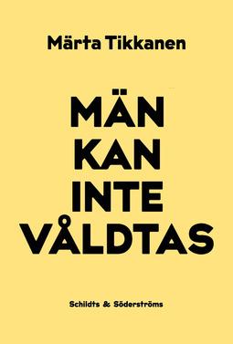 Tikkanen, Märta - Män kan inte våldtas, ebook