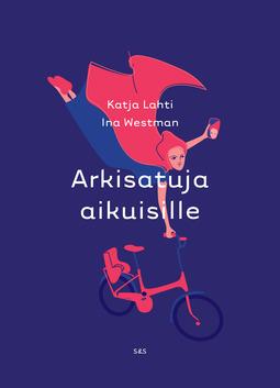 Lahti, Katja - Arkisatuja aikuisille, e-kirja