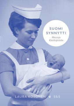 Kosonen, Laura - Suomi synnytti: Kätilöiden kertomaa, ebook