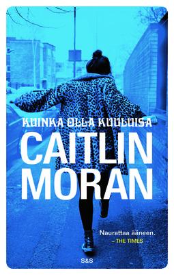 Moran, Caitlin - Kuinka olla kuuluisa, e-kirja
