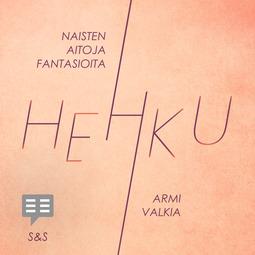 Valkia, Armi - Hehku: Naisten aitoja fantasioita, audiobook
