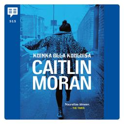 Moran, Caitlin - Kuinka olla kuuluisa, audiobook