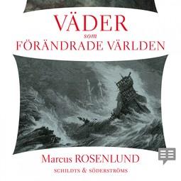 Rosenlund, Marcus - Väder som förändrade världen, audiobook