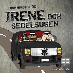 Klingenberg, Malin - Irene och sedelsugen, audiobook