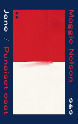 Nelson, Maggie - Jane -  Eräs murha / Punaiset osat, e-kirja