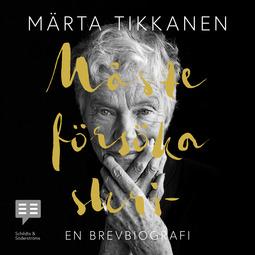 Tikkanen, Märta - Måste försöka skri-, audiobook