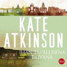 Atkinson, Kate - Ihan tavallisena päivänä, äänikirja