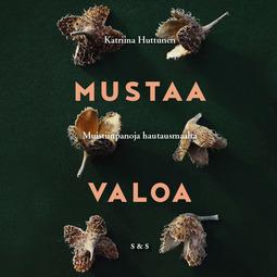 Huttunen, Katriina - Mustaa valoa, audiobook