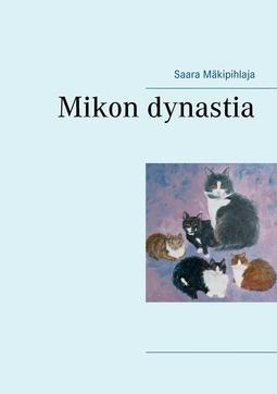 Mäkipihlaja, Saara - Mikon dynastia, e-kirja