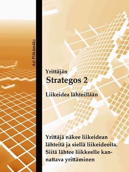 Pitkämäki, Ari - Strategos 2: Liikeidea lähteillään, e-kirja