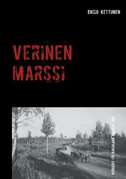 Kettunen, Ensio - Verinen marssi: Hyökkäys Itä-Karjalaan kesällä 1941, e-kirja