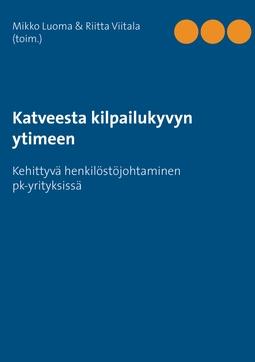 Luoma, Mikko - Katveesta kilpailukyvyn ytimeen: Kehittyvä henkilöstöjohtaminen pk-yrityksissä, e-kirja