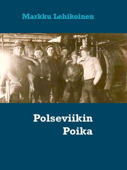 Lehikoinen, Markku - Polseviikin Poika, e-kirja