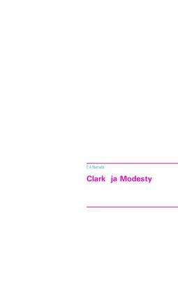 Niemelä, E.A - Clark  ja Modesty, e-kirja