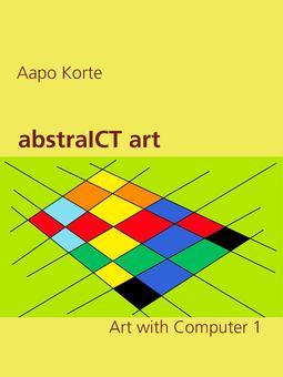 Korte, Aapo - abstraICT art: Art with Computer 1, ebook