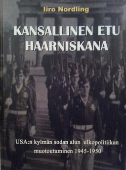 nordling, iiro - Kansallinen etu haarniskana: USA:n kylmän sodan alun ulkopolitiikan muotoutuminen 1945-1950, e-kirja