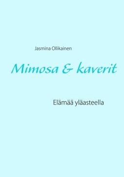 Ollikainen, Jasmina - Mimosa & kaverit: Elämää yläasteella, e-kirja
