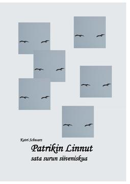 Schwarz, Katri - Patrikin Linnut - sata surun siiveniskua, e-kirja