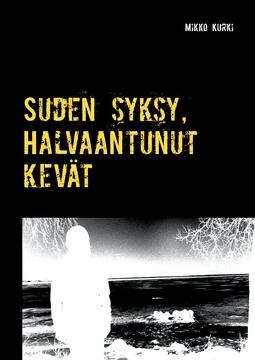 Kurki, Mikko - Suden syksy, Halvaantunut kevät, e-kirja