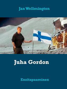 Wellmington, Jan - Juha Gordon: Ensitapaaminen, e-kirja