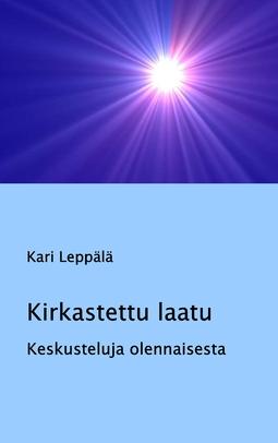 Leppälä, Kari - Kirkastettu laatu: Keskusteluja olennaisesta, e-kirja