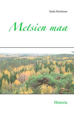 Hockman, Tuula - Metsien maa: Historia, e-kirja