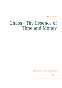 Laasonen, Jani - Chaos - The Essence of Time and Money, ebook