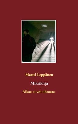 Leppänen, Martti - Miksikirja: Aikaa ei voi uhmata, e-kirja