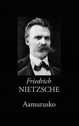 Nietzsche, Friedrich - Aamurusko: Ajatuksia moraalisista ennakkoluuloista, e-kirja