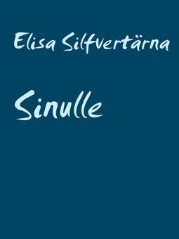 Silfvertärna, Elisa - Sinulle: Ajatelmia ja proosaa, e-kirja