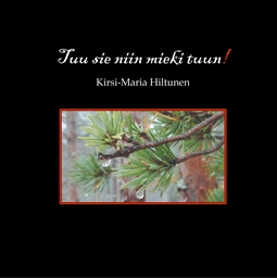 Hiltunen, Kirsi-Maria - Tuu sie niin mieki tuun!, e-kirja