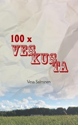 Salminen, Vesa - 100 X Veskusta: Kolumneja vuosilta 2006-2017, e-kirja