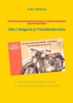 Itkonen, Asko - Entisten rautaesiripun maiden ja niiden edeltäjien moottoripyörät: OSA I Bulgaria ja Tshekkoslovakia, e-kirja